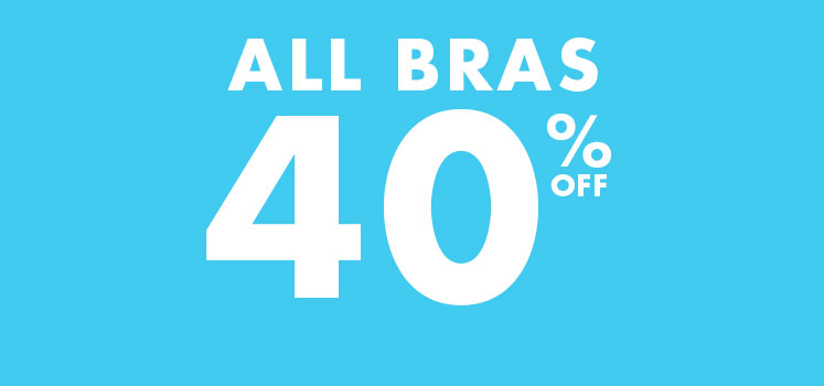 All Bras 40% off.