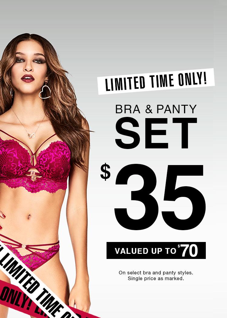 Bra & panty set $35. Valued up to $70. On select bra & panty styles. Single Price as marked.