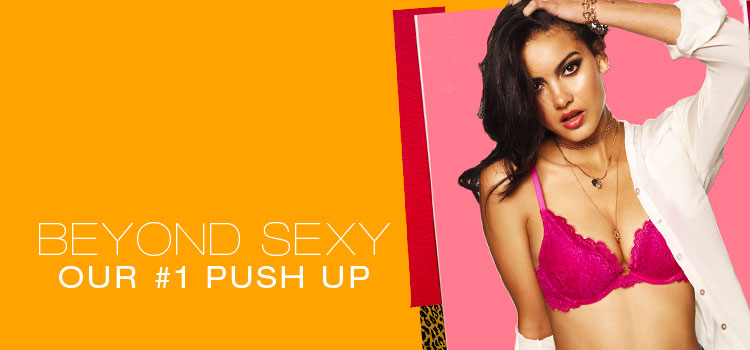 Beyond sexy. Our #1 push up,