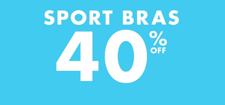 Sports Bras 40% off.