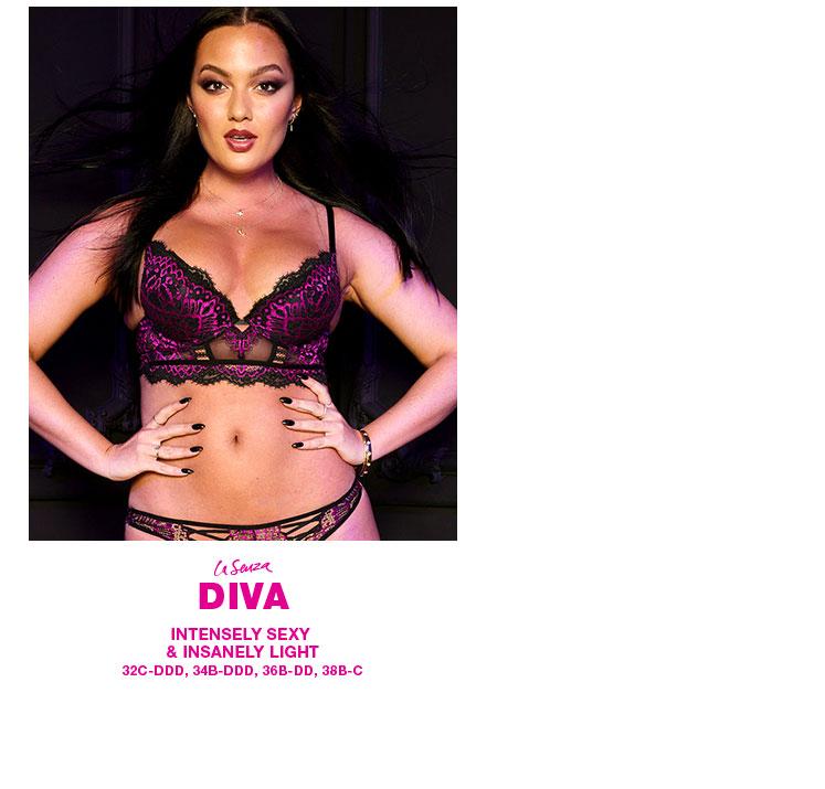 La Senza Diva. Intensely sexy & insanely light. 32C-DDD, 34B-DDD, 36B-DD, 38B-C.