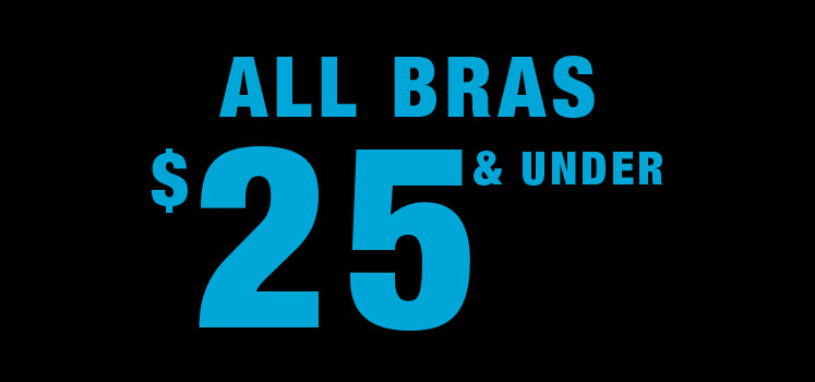 All bras $25 & under.