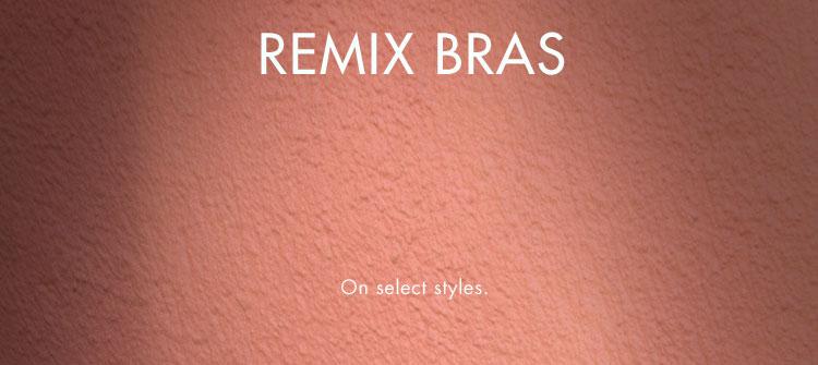 cd01ce4d1 Remix bras  10. On select styles.