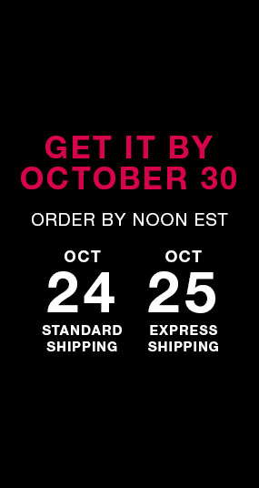 Get it by october 30. Order by noon est. Oct 24 standard shipping, OCT 25 express shipping
