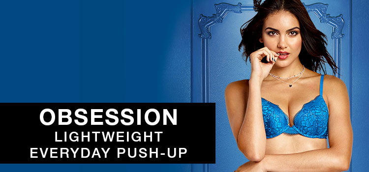 Obsession. Sexy plunge neckline. Lightweight everyday push-up.