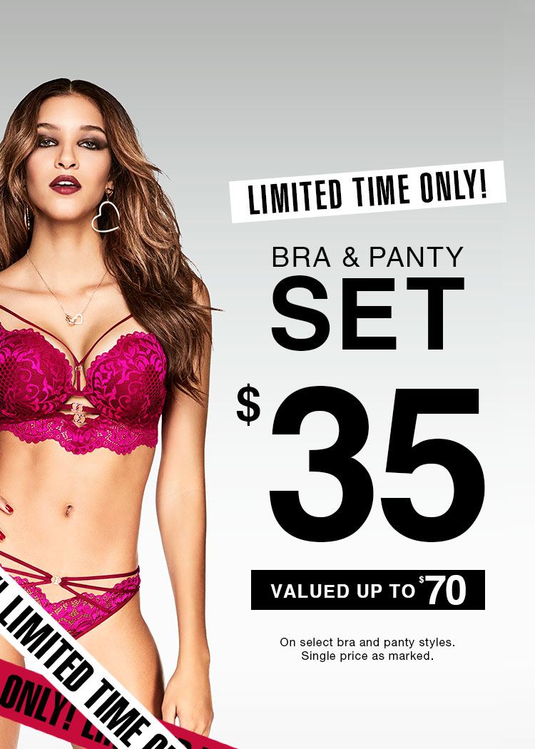 Bra & panty set $35. Valued up to $70. On select bra & panty styles. Single Price as marked.